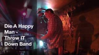 Die A Happy Man - Throw It Down Band(Cincinnati modern country group Throw It Down Band covering Thomas Rhett Die A Happy Man * Compressed file size., 2017-02-25T21:41:43.000Z)
