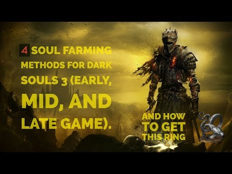 4 Dark Souls 3 Soul Farming Methods (Early, Mid, and Late game)