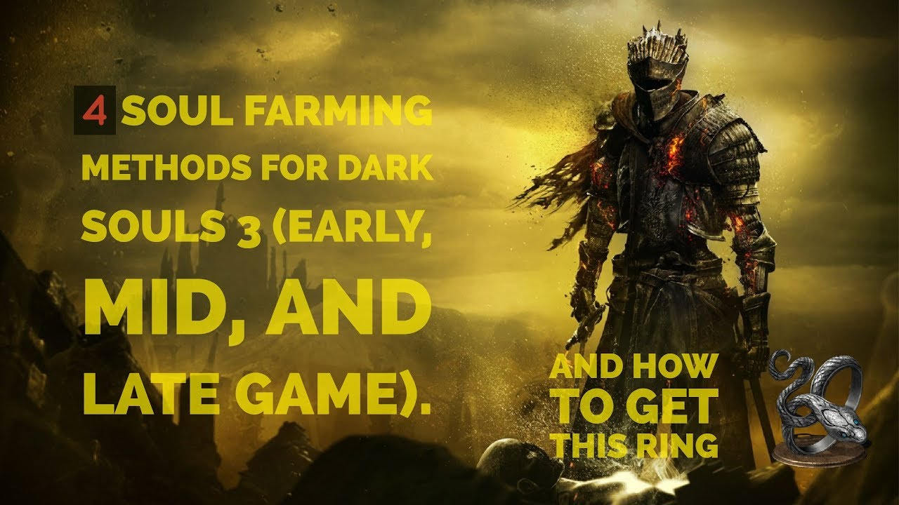 Dark Souls 3 - Best Soul Farming Locations (100,000+ Souls ...
