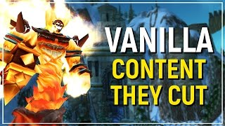 the content that was cut from vanilla world of warcraft top 10