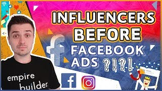 WHY YOU SHOULD START WITH INFLUENCERS VS FACEBOOKS ADS FOR YOUR DROPSHIPPING BUSINESS