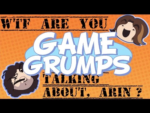 Wtf are you talking about, Arin? Compilation - Game Grumps