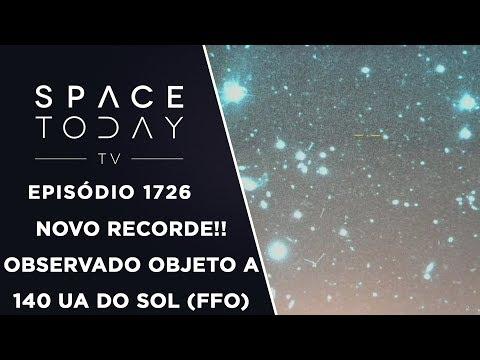 NOVO RECORDE!!! OBSERVADO OBJETO A 140 UA DO SOL (FFO) | SPACE TODAY TV EP.1726