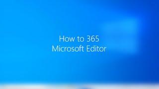 Using Microsoft Editor