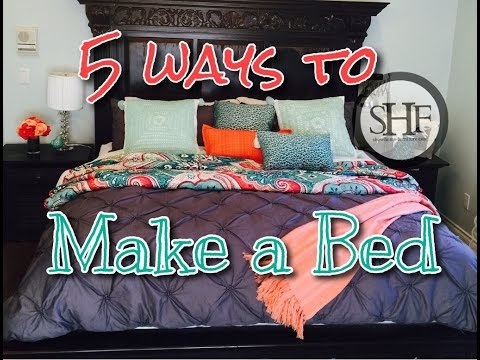5 Ways to Make Your Bed!