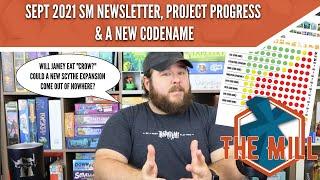 Sept 2021 SM Newsletter, Project Progress \u0026 A New Codename - The Mill