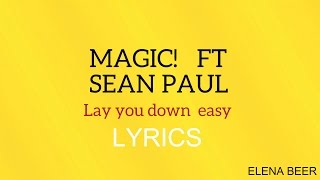 MAGIC -Lay you down easy ft. SEAN PAUL (LYRICS)