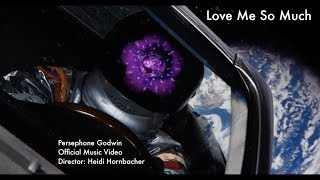 Love Me So Much - Persephone Godwin (Official Music Video)