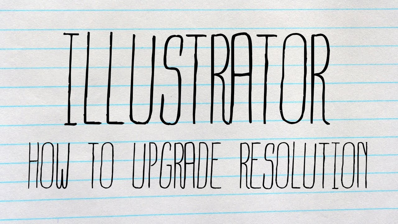 Adobe Ilustrator How To Make An Image Better Quality Upgrade Resolution Youtube