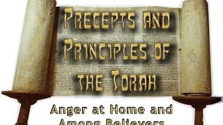 """Anger at Home & Among Believers"" (Precepts & Principles in the Torah) 2/28/15 (12/9)"