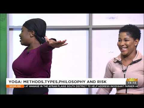 Yoga - Methods, Types, Philosophy and Risk - Nkwa Hia on Adom TV (18-9-21)