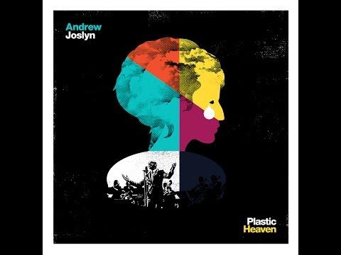 Andrew Joslyn - Plastic Heaven (featuring Will Jordan)