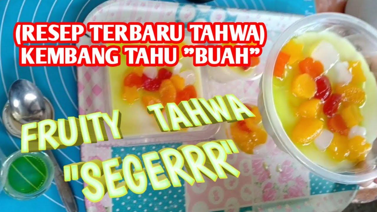"""Cara Membuat Kembang Tahu Segar (Fruity Tahwa), """"Resep Tahwa Terbaru"""""""