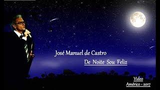José Manuel De Castro De Noite Sou Feliz