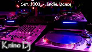 KninoDj - Set 1003 - Indie Dance