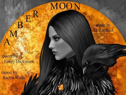 ODE TO AMBERMOON -  Poem by Emily Dickinson, Music by Naoya Wada