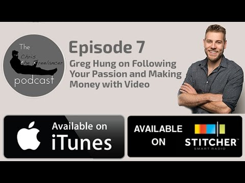 Greg Hung on Following Your Passion and Making Money with Video