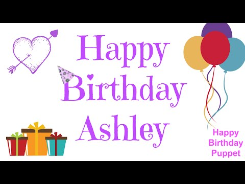 Happy Birthday Ashley - Best Happy Birthday Song Ever
