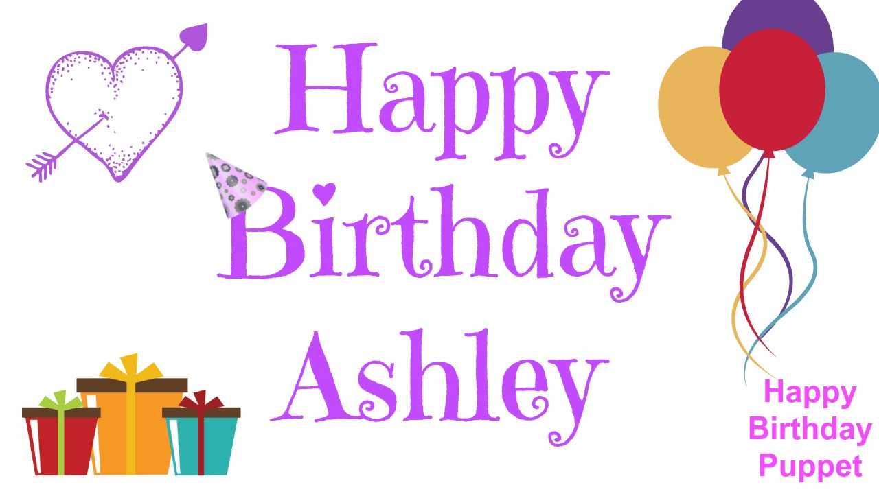 maxresdefault happy birthday ashley best happy birthday song ever youtube