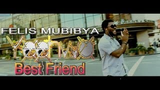 Felis Mubibya - YEEHWO - BEST FRIEND (Official HD Music Video)