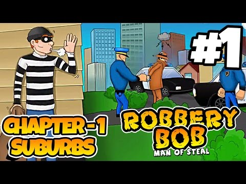 Robbery Bob - Chapter 1 - SUBURBS - iOS/Android - Gameplay Video - Part 1