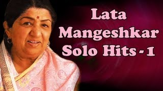 Lata Mangeshkar Solo Superhit Songs - Vol 1 - Evergreen Bollywood Old Songs