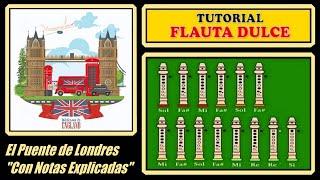 """El Puente de Londres se va a Caer en Flauta """"Con Notas Explicadas"""""""