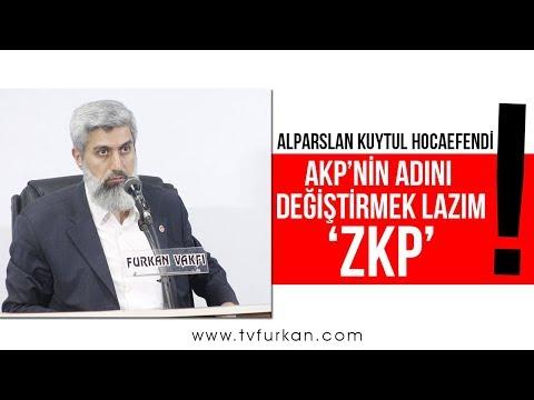 AKP'nin adı artık ZKP olmalı! | Alparslan KUYTUL Hocaefendi