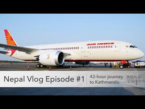 Nepal Vlog Episode #1 - 42 Hour Journey to Kathmandu