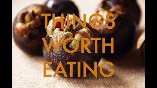 Things Worth Eating, Ep. 2: Mangostinos