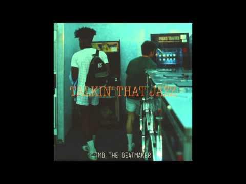 tmb the beatmaker  talkin that jazz