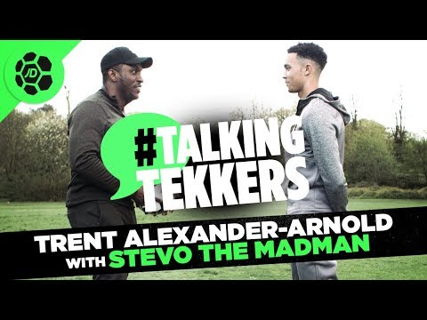 Trent Alexander-Arnold of Liverpool #TalkingTekkers with Stevo The Madman