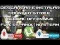 Descargar E Instalar Counter Strike Global Offensive Full Español No Steam | MEGA | UTORRENT