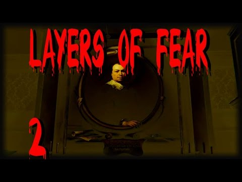 Layers Of Fear Gameplay | #2 | GET IT RIGHT THIS TIME!!