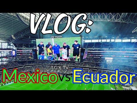 Vlog: Mexico vs Ecuador game in AT&T Stadium