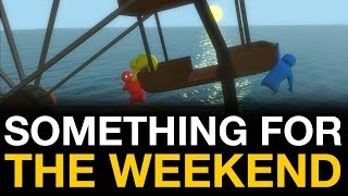 Something For The Weekend: Gang Beasts - VideoGamer