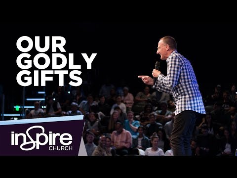 Our Godly Gifts | Pastor John McMartin