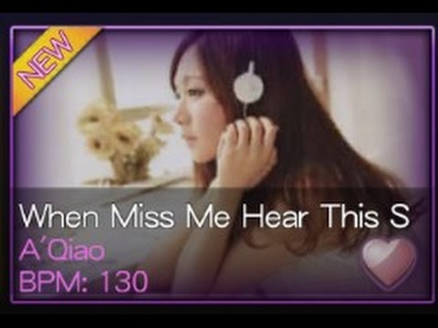 When Miss Me Hear This Song - A'Qiao