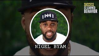 Success Is Learned Behavior EP 6: Nigel Byam