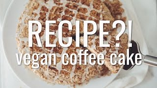 VEGAN COFFEE CAKE | RECIPE?! EP #13 (hot for food)