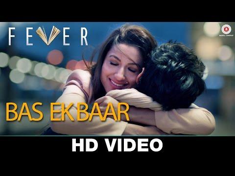 Bas Ek Baar - Fever | Arijit Singh |...