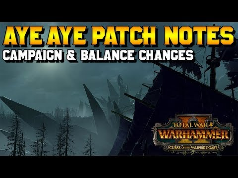 Aye Aye! Patch Notes - Campaign & Unit Balancing Changes | Curse of the Vampire Coast