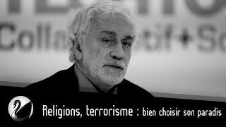 Religion, Terrorisme et paradis. Pierre Conesa ( Ex Affaires Stratégiques )
