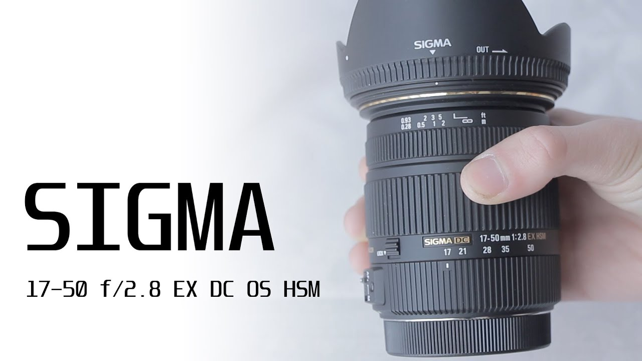 Sigma 17-50 f/2.8 EX DC OS HSM Review - YouTube