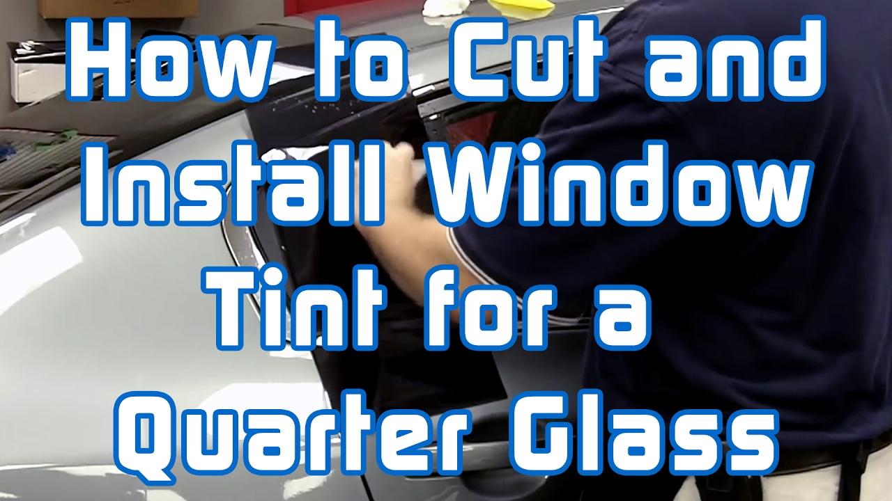 How to Cut and Install Window Tint for a Quarter Glass