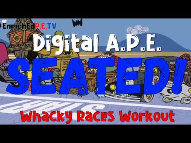 Digital A.P.E.: SEATED! S5E4 Whacky Races Workout