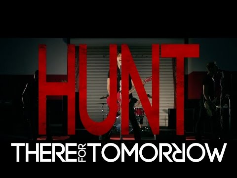 There For Tomorrow - Hunt Hunt Hunt (Official Music Video)