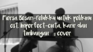 Cover Fiersa Besari - Pelukku Untuk Pelikmu  Ost. Imperfect - Karier, Cinta Dan Timbangan
