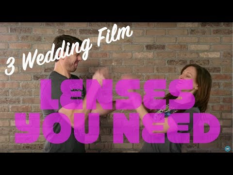 3 Must-Have Lenses For A Wedding Videographer: Breathe Your Passion With Vanessa Joy