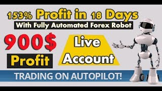 Made 900$ with Auto Forex Robot 153% profit in 18 Days - Consistent Forex EA